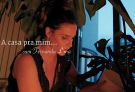A Casa pra Mim com Fernanda Lima
